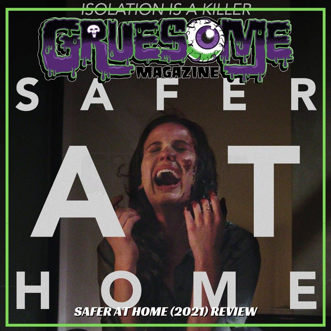 SAFER AT HOME (2021) Review – Preposterous Pandemic Pandemonium