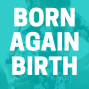 Artwork for S1 E10: My Birth Stories & Motherhood Journey + An Exciting Addition to Born Again Birth