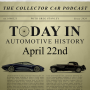 Artwork for 117: Today in Automotive History - April 22nd