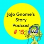Artwork for #15 Back to school with JoJo Gnome