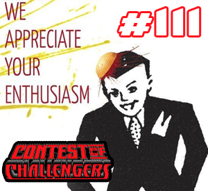 Contest of Challengers 111: Appreciated Enthusiasm