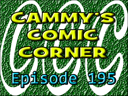 Cammy's Comic Corner - Episode 195 (1/22/12)