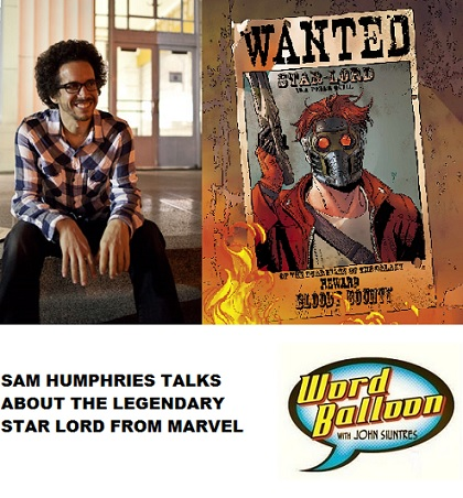 Word Balloon Podcast Sam Humphries and The Legendary Star Lord