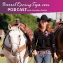 Artwork for Your Barrel Racing Future + Barrel Horse Bitting and Horse Psychology