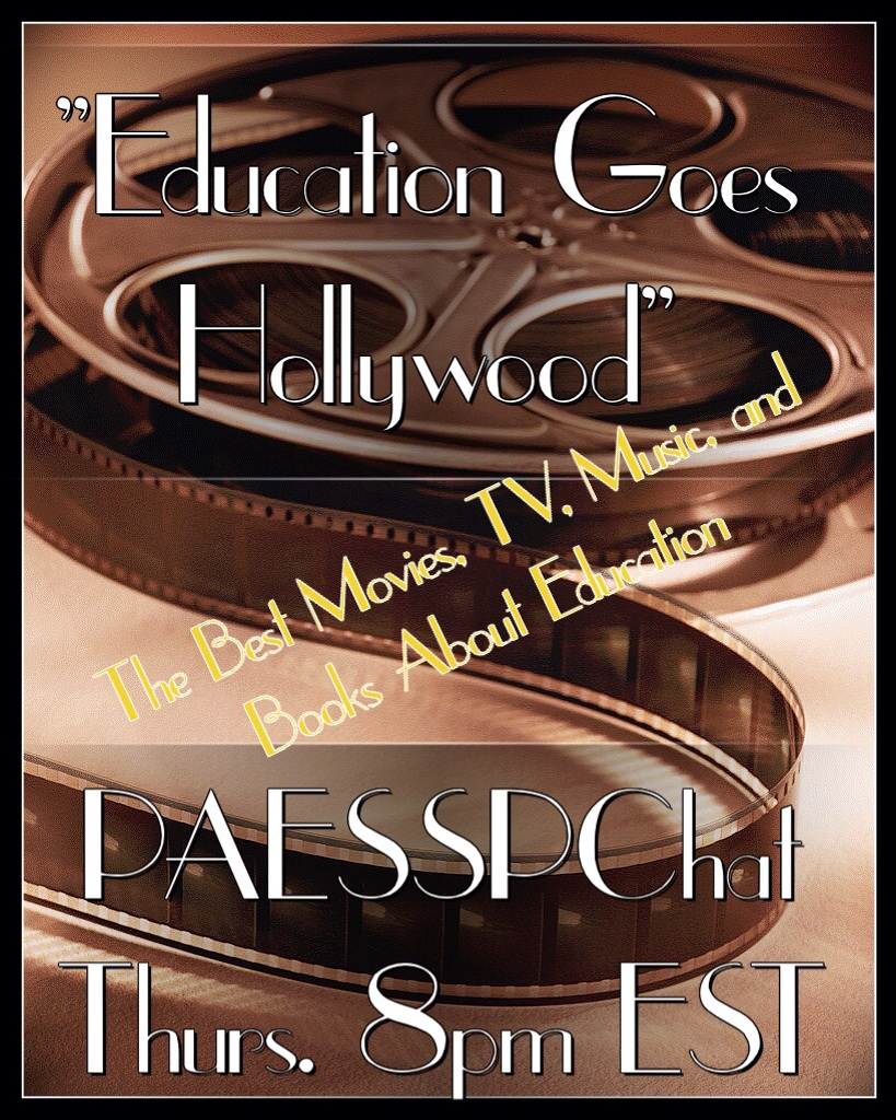 """Education Goes Hollywood"" on #PAESSPChat This Thursday at 8pm EST!"