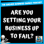 Artwork for Are You Setting Your Business Up to Fail?