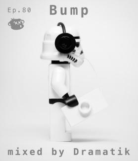 Episode 80. Bump - mixed by Dramatik
