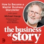 Artwork for #35: How to Become a Master Business Storyteller