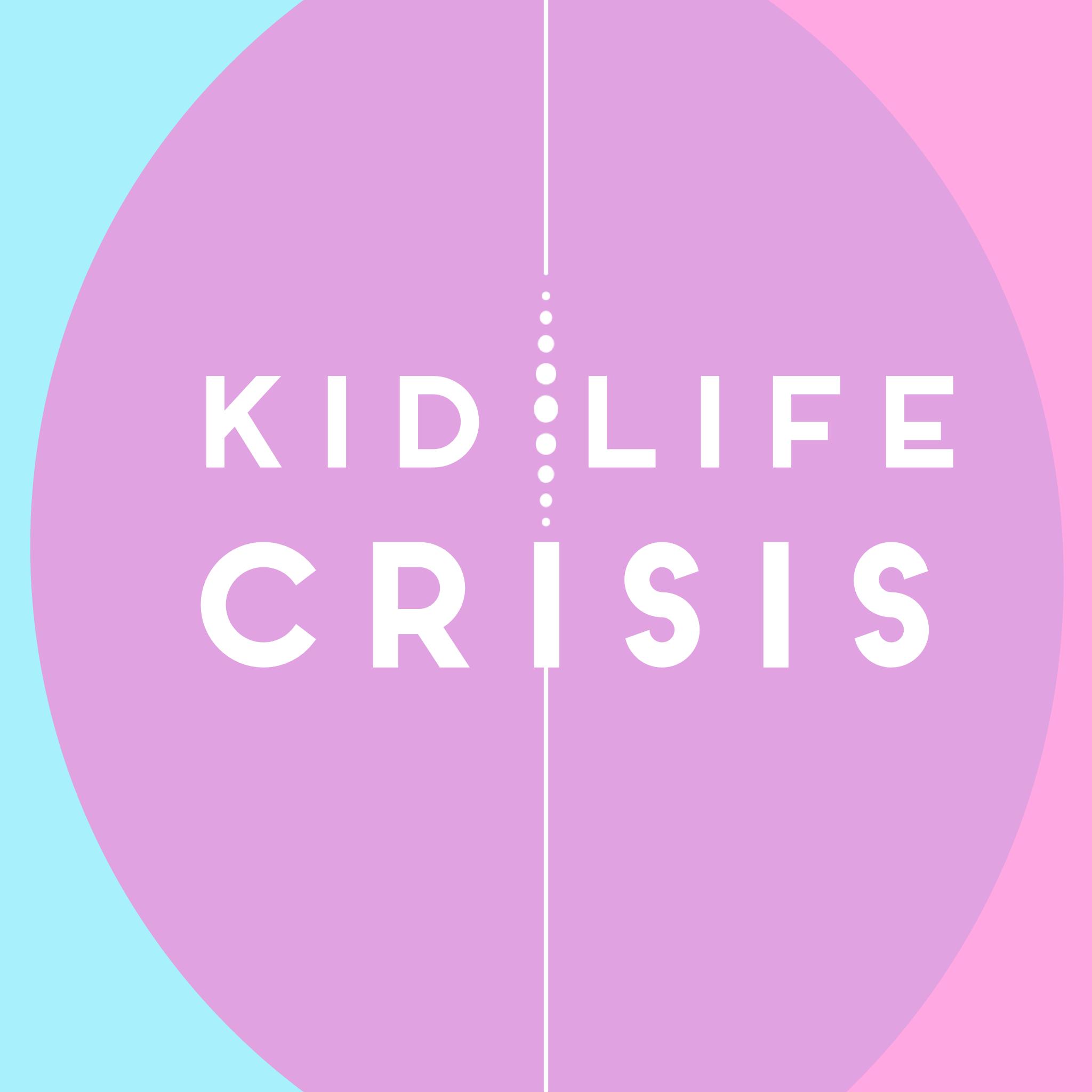 Kid/Life Crisis show art