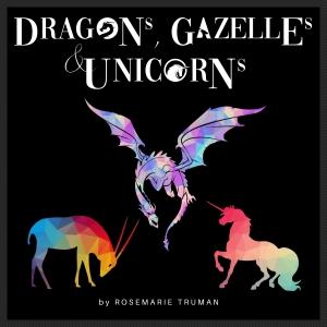 Dragons, Gazelles, & Unicorns