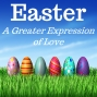 Artwork for 04-16-17 Easter - A Greater Expression of Love