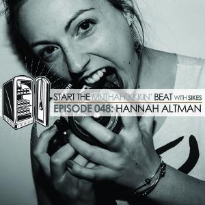 Start The Beat 048: HANNAH ALTMAN