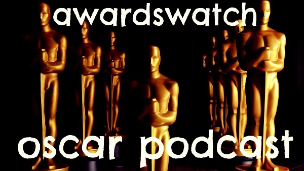 AwardsWatch Oscar Podcast #6: November 9, 2013