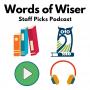 Artwork for Words of Wiser Staff Picks 3