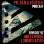 Artwork for Episode 97 - Hollywood Conspiracies