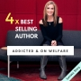 Artwork for Best Selling Author Addicted & on Welfare