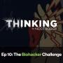 Artwork for The Biohacker Challenge || Episode 10