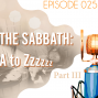 Artwork for Searching the Scriptures #25: The Sabbath, A to Z (Part III)