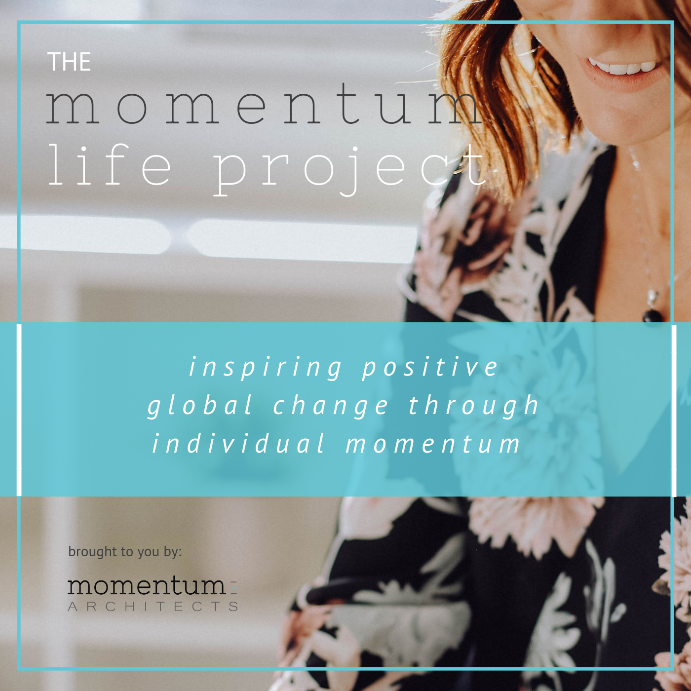 The Momentum Life Project