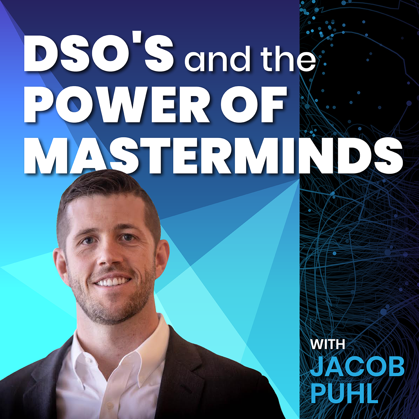 Artwork for DSO's and the Power of Masterminds with Jacob Puhl