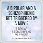 Artwork for A Bipolar and a Schizophrenic Get Triggered by a Movie