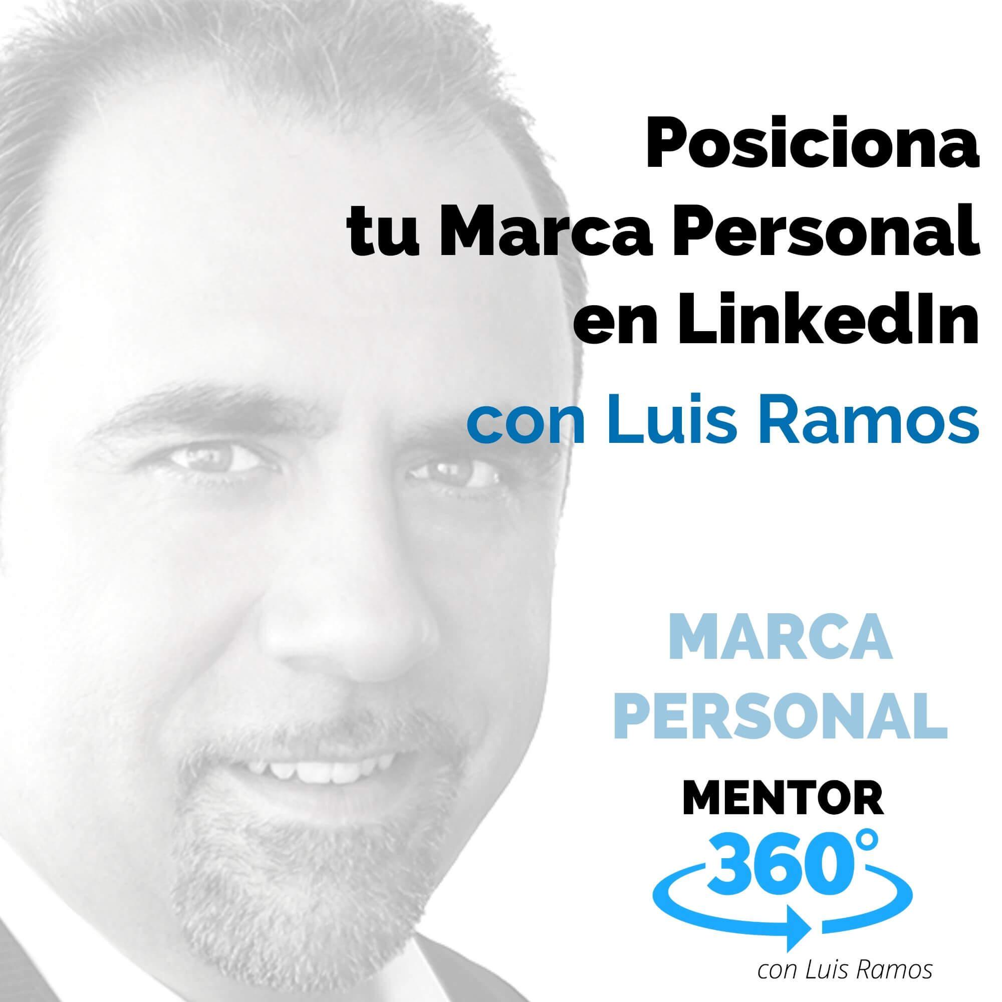 Posiciona tu Marca Personal en LinkedIn, con Luis Ramos - MARCA PERSONAL