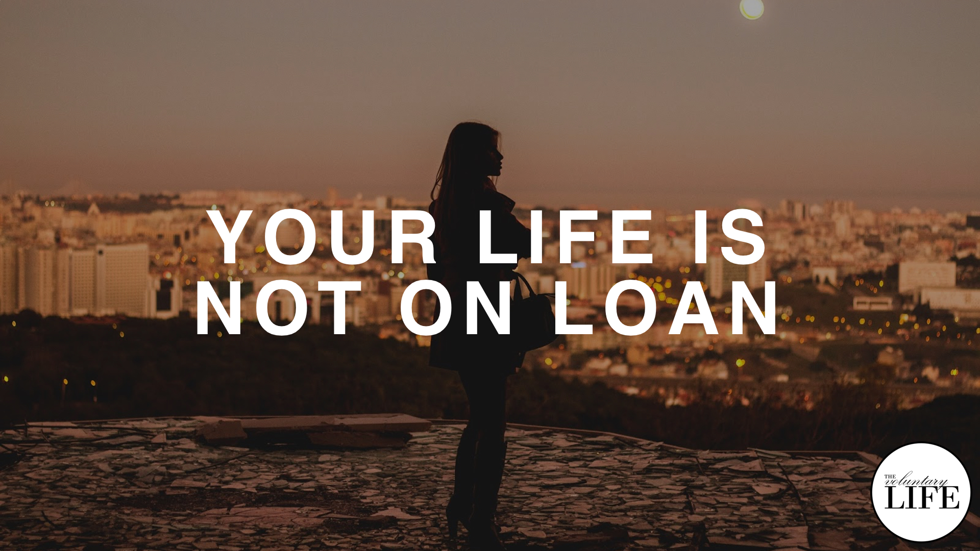 298 Your Life Is Not On Loan