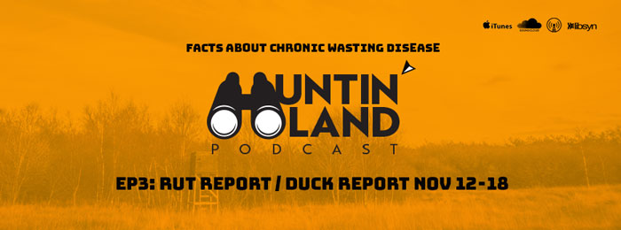 Huntin Land Podcast | Ep3 | Chronic Wasting Disease