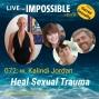 Artwork for 072 w. Kalindi Jordan: Heal Sexual Trauma