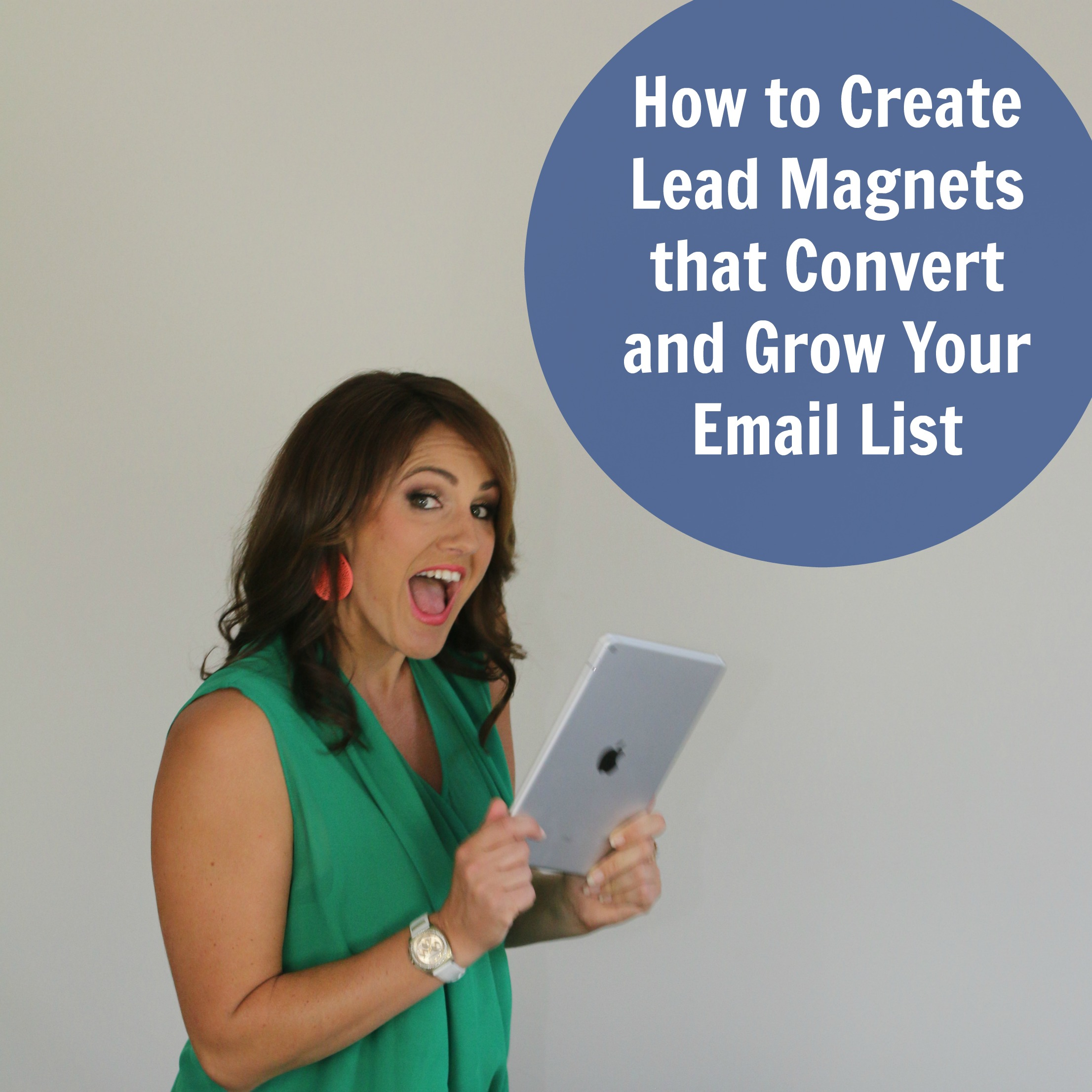 [235] How to Create Lead Magnets that Convert and Grow Your Email List