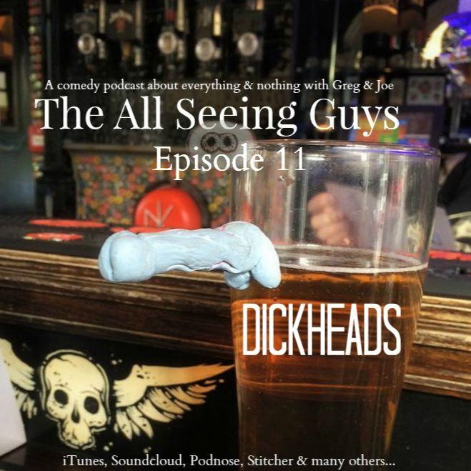 Artwork for Ep 11: Dickheads