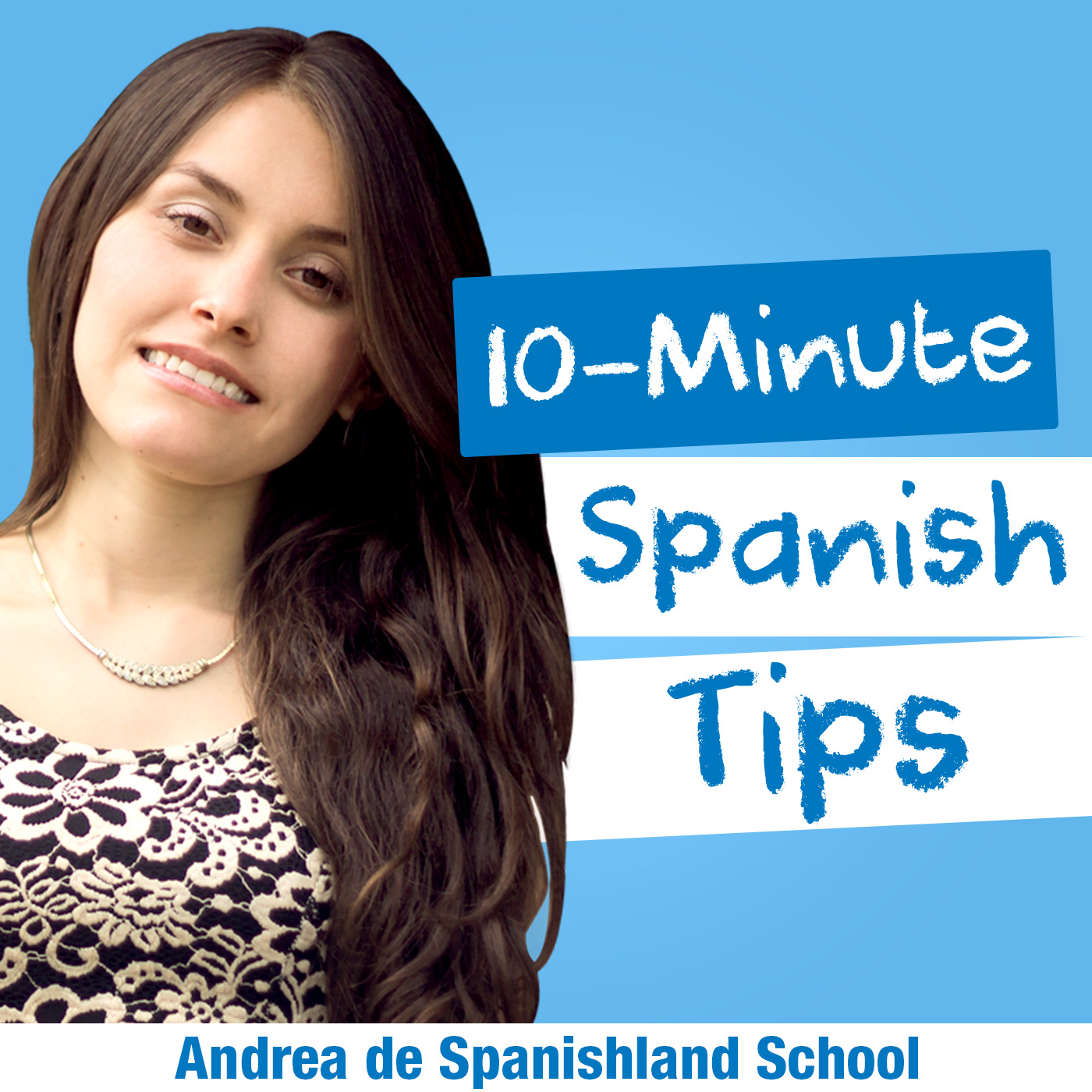 Spanishland School Podcast: Learn Spanish Tips That Improve Your Fluency in 10 Minutes or Less show art