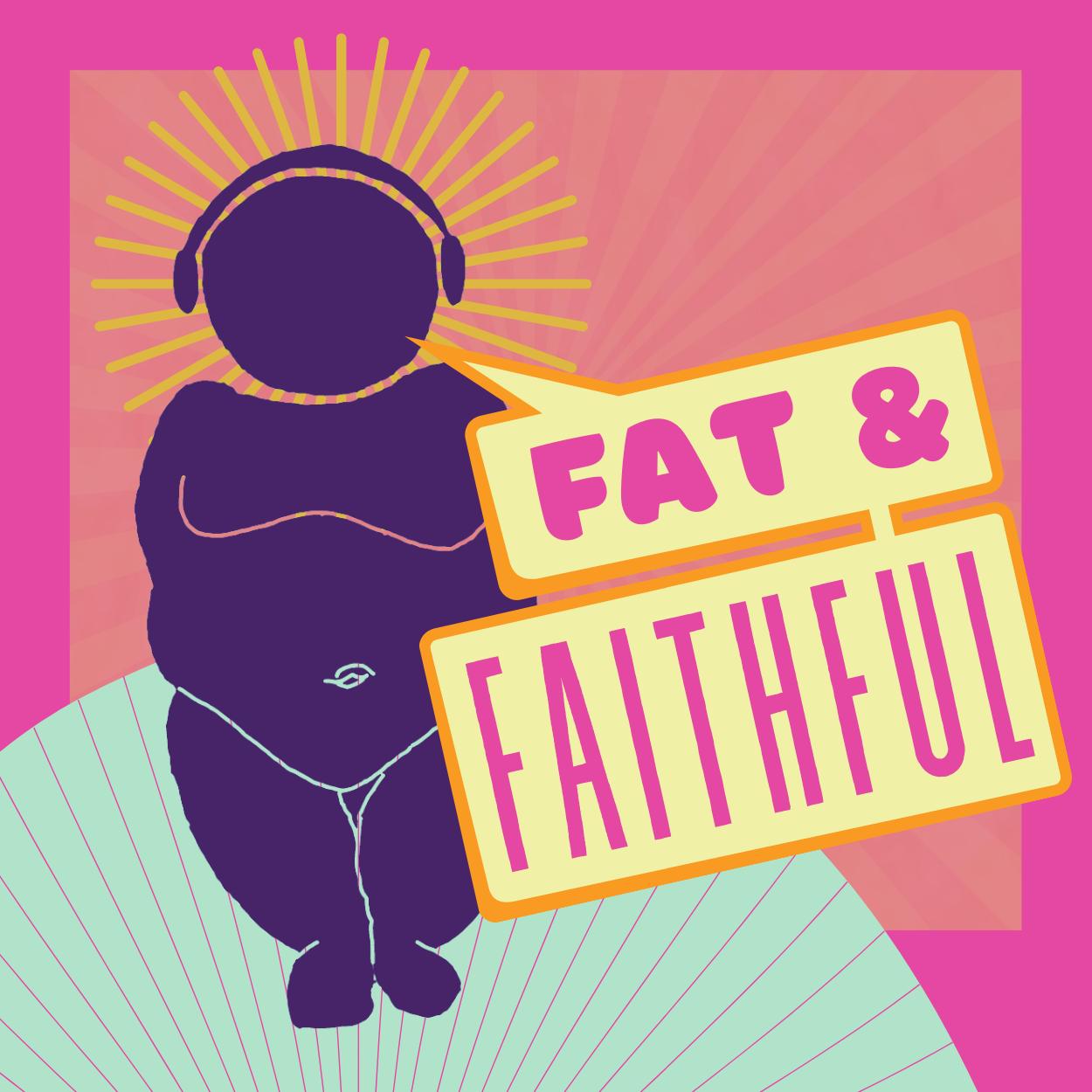 Fat & Faithful show art