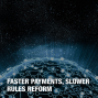 Artwork for Faster Payments, Slower Rules Reform
