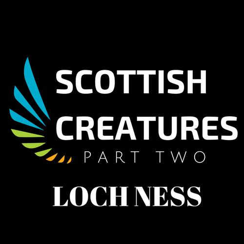 Loch Ness: Scottish Creatures Part Two
