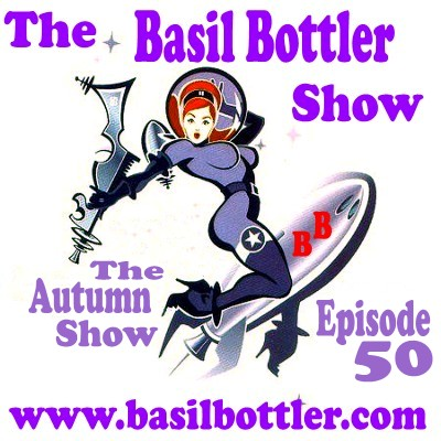 The Basil Bottler Show - Episode 50