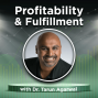 Artwork for Profitability & Fulfillment with Dr. Tarun Agarwal