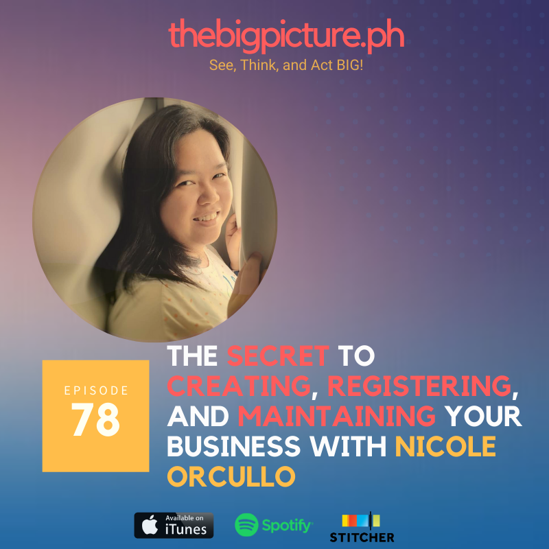#78: The secret to creating, registering, and maintaining your business with Nicole Orcullo