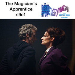 s9e1 The Magician's Apprentice - Next Stop Everywhere: The Doctor Who Podcast