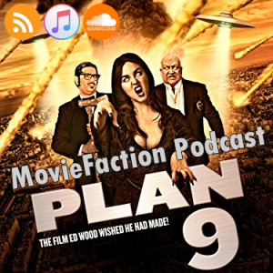 MovieFaction Podcast - Plan 9