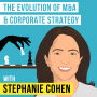 Artwork for Stephanie Cohen – The Evolution of M&A and Corporate Strategy - [Invest Like the Best, EP.131]