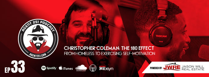 Agent 251 | Jason Will | Christopher Coleman | Podcast | 180 Effect