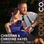 Artwork for Chopped Champion & His Better Half: Christian & Christine Hayes of Dandelion Catering, Part 2