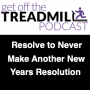 Artwork for Resolve to Never Make Another New Years Resolution