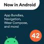 Artwork for 42 - App Bundles, Navigation, Wear Compose, and more!