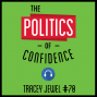 Artwork for 70: The Politics of Confidence – Tracey Jewel