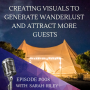 Artwork for #008 Creating Visuals To Generate Wanderlust And Attract More Guests
