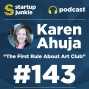 Artwork for 143: The First Rule About Art Club with Karen Ahuja