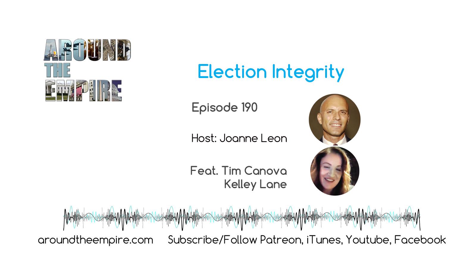 Ep 190 Election Integrity feat Tim Canova, Kelley Lane