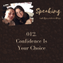 Artwork for 012. Confidence Is Your Choice